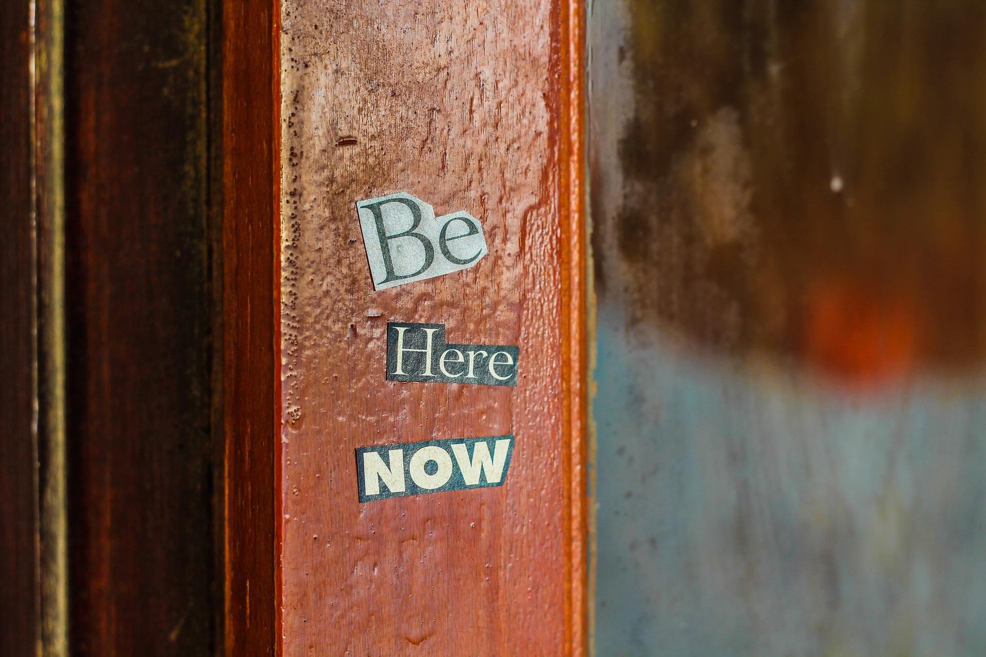 estar aquí, estar en el ahora
