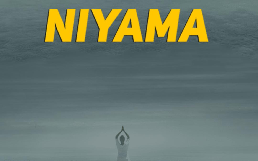 """Segunda Rama del Yoga """"NIYAMA"""" (El código de la conducta personal)"""